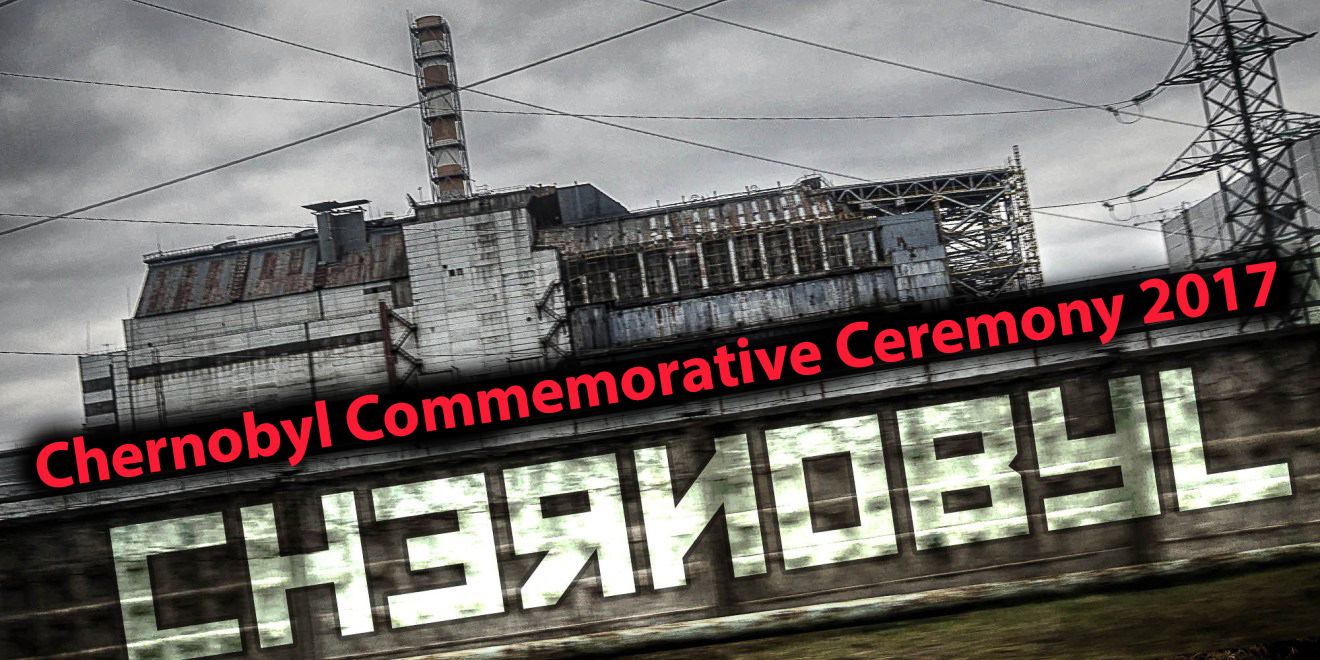 Chernobyl Commemorative Ceremony 2017